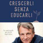 CRESCERLI SENZA EDUCARLI