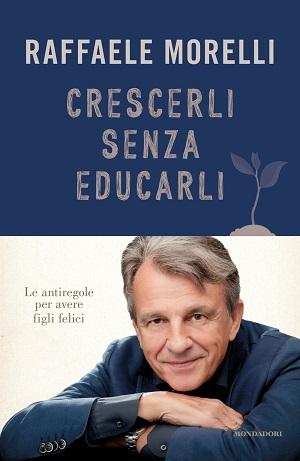 libro CRESCERLI SENZA EDUCARLI